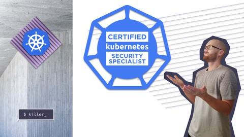 Kubernetes CKS 2021 Complete Course Simulator Udemy coupons